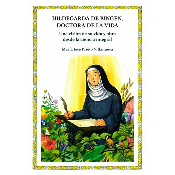 Hildegarda de Bingen - Doctora de la vida